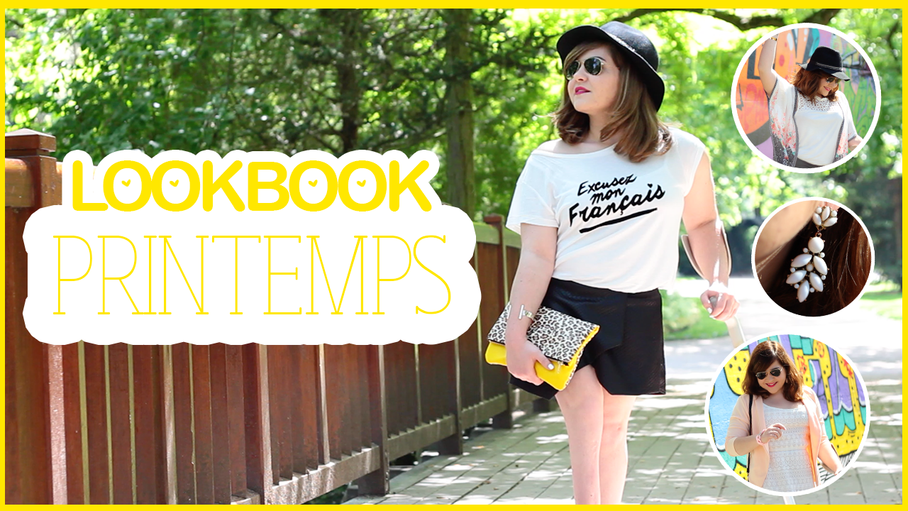 Lookbook Printemps - Je dis bye à mes complexes ♥