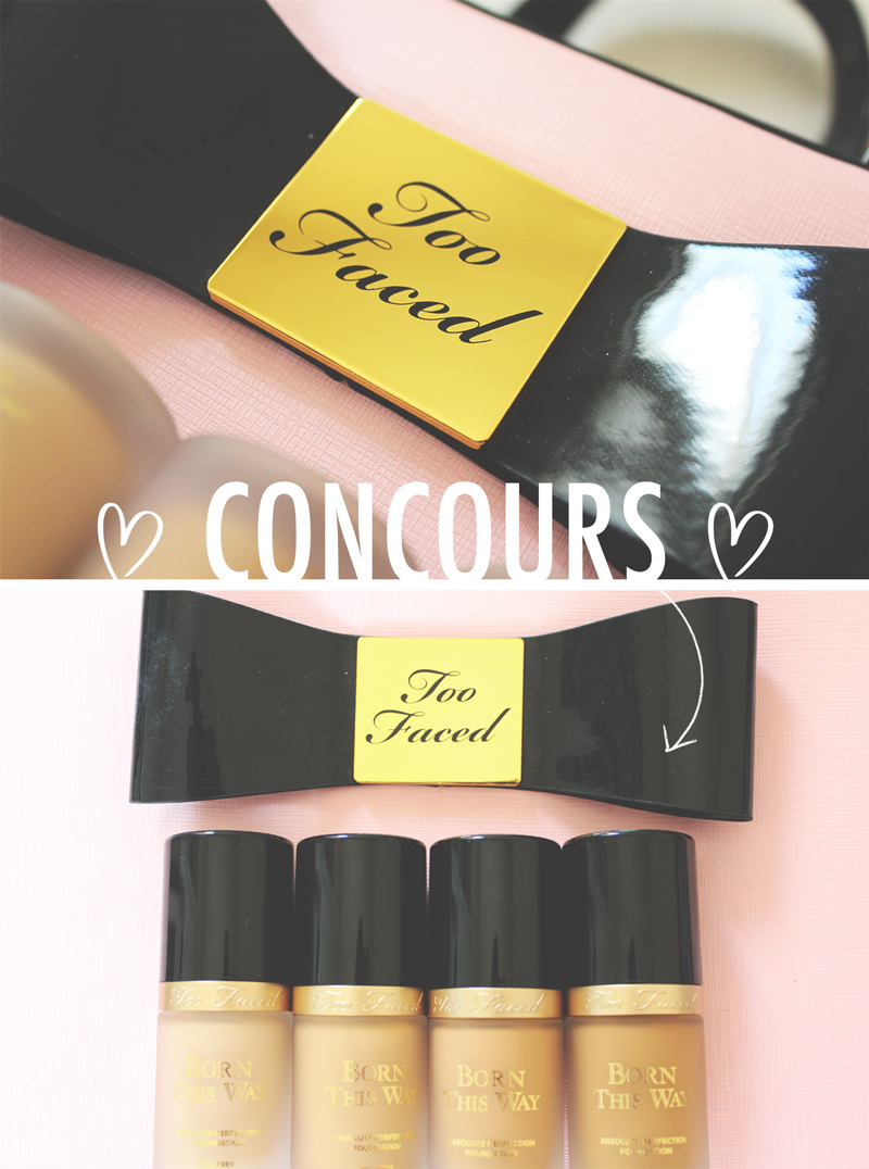 """Revue+concours l Fond de teint """"Born this way"""" Too Faced ♥"""